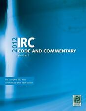IRC 2012 - Code Commentary Vol. 1 by International Code Council Staff (2012,...