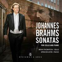 Brian Thornton - Brahms: Sonatas for Cello and Piano [Brian Thornton; [CD]