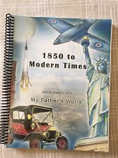 My Fathers World 1850 To Modern Times
