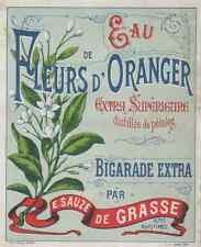 """""""EAU DE FLEURS D'ORANGER / E. SAUZE Grasse"""" Etiquette-chromo originale fin 1800"""