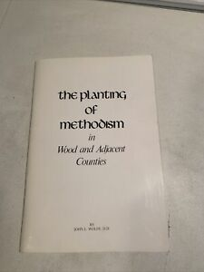 The Planting Of Methodism In Wood County John Wolfe 1971 Paperback Book WV