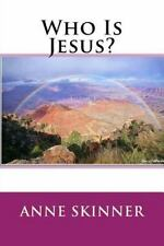 Who Is Jesus? by Anne Skinner and Hannah Publishing (2015, Paperback)