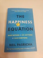 Happiness Equation : Want Nothing + Do Anything = Have Everything, Paperback ...