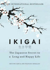 Ikigai: The Japanese secret to a long and happy life by Hector Garcia, Francesc Miralles (Hardback, 2017)