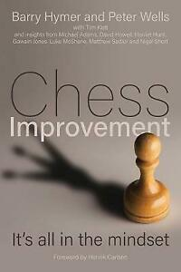 Chess Improvement: It's all in the mindset by Barry Hymer, Peter Wells (Paperbac