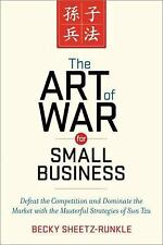 The Art of War for Small Business : Defeat the Competition and Dominate the...