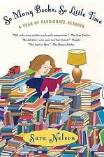So Many Books, So Little Time: A Year of Passionate Reading by Sara Nelson (Paperback / softback, 2007)