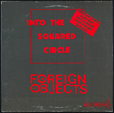 FOREIGN OBJECTS - Into The Squared Circle - 1985 US LP