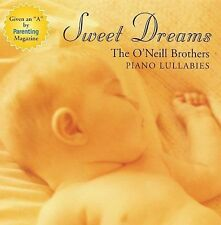 Sweet Dreams ~ Piano Lullabies ~ O'Neill Brothers  Audio CD  ~ BRAND NEW SEALED