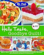 Hello Taste, Goodbye Guilt! Healthy Recipes Cookbook Mr. Food Test Kitchen