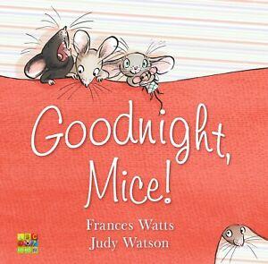 Goodnight, Mice! by Frances Watts Judy Watson Paperback New