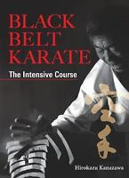 Black Belt Karate : The Intensive Course by Hirokazu Kanazawa (2013, Hardcover)