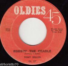 TONY BELLUS Robbin' The Cradle / Valentine Girl 45