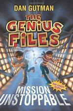 The Genius Files: Mission Unstoppable by Dan Gutman