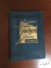 """""""Snow-Bound""""  John Greenleaf Whittier *1887*  HC VG Illustrated"""