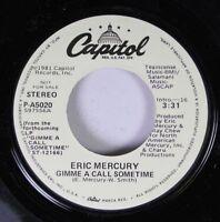 Rock Promo 45 Eric Mercury - Gimme A Call Sometime / Gimme A Call Sometime On Ca