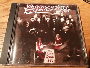 Johnny And The Prison Didn't Help Boys - We Ain't Dead Yet (CD 2007) FOLK, ROCK
