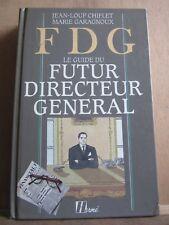 Chiflet & Garagnoux: FDG: Futur directeur général/ Editions Hermé, 1986
