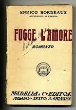 Enrico Bordeaux  # FUGGE L'AMORE # Madella e C Editori 1933 *R