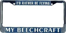 """""""I'd Rather Be Flying My Beechcraft"""" - Aviation License Plate Frame"""