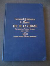 Mechanical Refrigeration and Ice Making THE DE LA VERGNE CO HB 1898 Good ILLUSTR