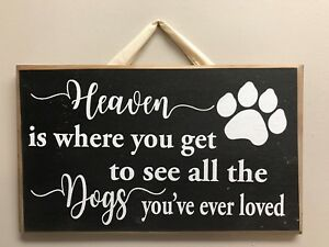 Dog sign death Heaven where you see all you've ever loved grieving loss gift