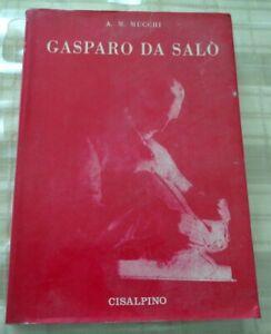 GASPARO DA SALO' LA VITA E L'OPERA 1540-1609 EDIZIONE CISALPINO 1978