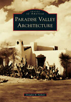 Paradise Valley Architecture [Images of America] [AZ] [Arcadia Publishing]