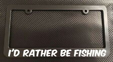I'd Rather Be Fishing - License Plate Frame Black - Choose Color! car truck 4x4