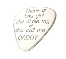 There's This Girl Who Stole My Heart She Calls Me Daddy . Engraved Guitar Pick