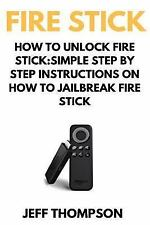 How to Unlock Fire Stick: How to Jailbreak a Firestick (Step by Step Guide to...