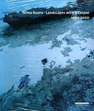 Kaoru Izima Photo Bk Landscapes with a Corpse - Comme des Garcons Yohji Yamamoto