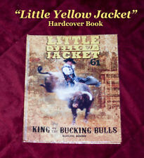 """""""Little Yellow Jacket-King of the Bulls"""" hard cover book-rodeo-Chad Berger-NewA"""
