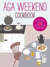Aga Weekend Cookbook by Ebury Publishing (Hardback, 2011) NEW