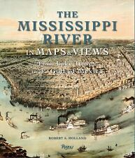The Mississippi River in Maps and Views : From Lake Itasca to the Gulf of Mexico
