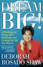 Dream BIG!: A Roadmap for Facing Life's Challenges and Creating the Life You