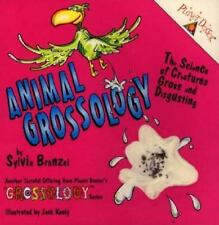 Animal Grossology : The Science of Creatures Gross and Disgusting by Sylvia Bran