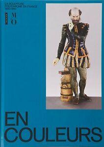 En couleurs, la sculpture polychrome en France 1850-1910 - Hazan