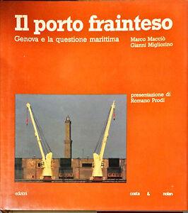 IL PORTO FRAINTESO - MARCO MACCIÒ, GIANNI MIGLIORINO - ED. COSTA & NOLAN, 1986