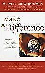 Make a Difference : Responding to God's Call to Love the World by Melvin L....