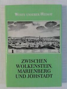 Zwischen Wolkenstein, Marienberg und Jöhstadt Werte unserer Heimat, Band 41/1985