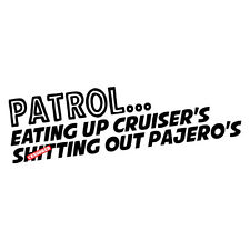 EATING UP CRUISER'S Sticker for Patrol Decal 4x4 4WD Funny Ute