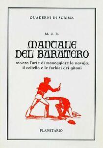 Manuale del Baratero: ovvero l'arte di maneggiare la navaja, il coltello e le...
