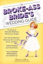 The Broke-Ass Bride's Wedding Guide by Dana LaRue (2013, Paperback)
