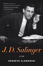 J. D. Salinger : A Life by Kenneth Slawenski (2011, Hardcover) w/ dust jacket