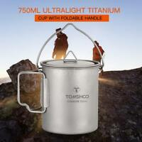 TOMSHOO 750ml Titanium Pot Portable Water Mug Cup Outdoor Camping Cooking P1J3
