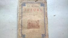 LE MONDE DES FLEURS - BOTANIQUE PITTORESQUE - HENRI LECOQ  1876  *