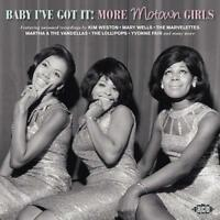 BABY I'VE GOT IT! MORE MOTOWN GIRLS Various Artists NEW & SEALED CD (KENT) 60s