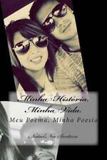 Minha História, Meu Amor : Meu Poema, Minha Poesia by Natael Noe Santana...