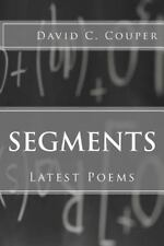 Segments : Latest Poems by David Couper (2014, Paperback)